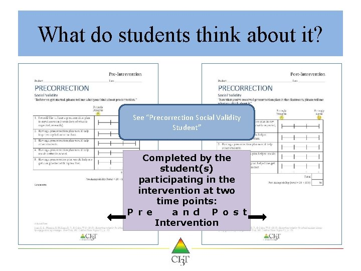 "What do students think about it? See ""Precorrection Social Validity Student"" Completed by the"