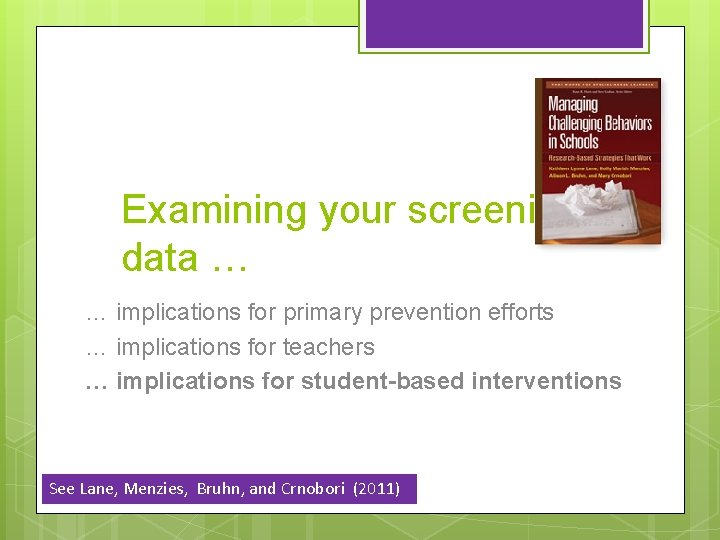 Examining your screening data … … implications for primary prevention efforts … implications for