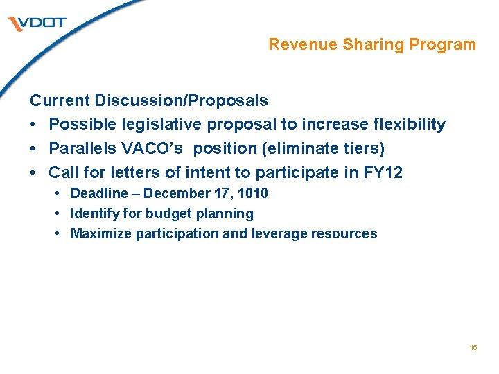 Revenue Sharing Program Current Discussion/Proposals • Possible legislative proposal to increase flexibility • Parallels
