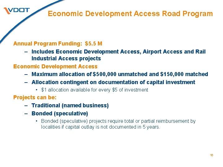 Economic Development Access Road Program Annual Program Funding: $5. 5 M – Includes Economic
