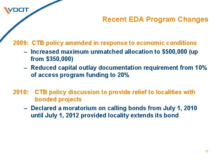 Recent EDA Program Changes 2009: CTB policy amended in response to economic conditions –