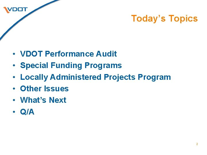 Today's Topics • • • VDOT Performance Audit Special Funding Programs Locally Administered Projects