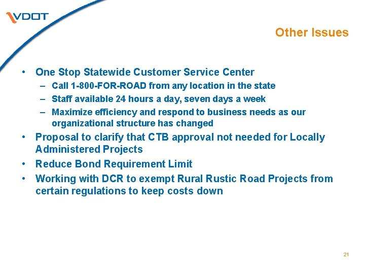 Other Issues • One Stop Statewide Customer Service Center – Call 1 -800 -FOR-ROAD