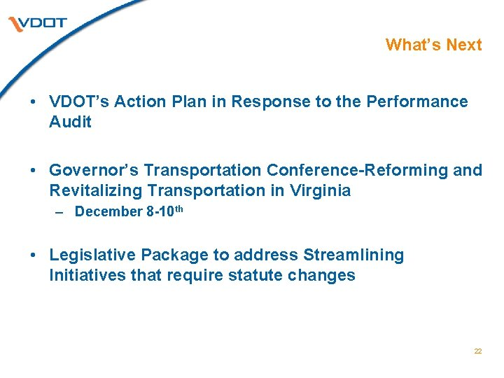 What's Next • VDOT's Action Plan in Response to the Performance Audit • Governor's
