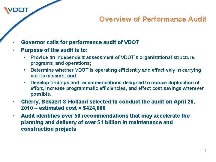 Overview of Performance Audit • • Governor calls for performance audit of VDOT Purpose
