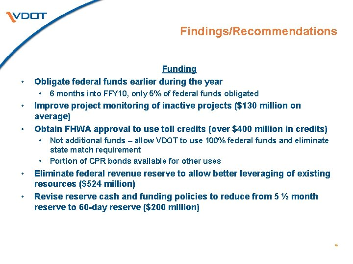 Findings/Recommendations • Funding Obligate federal funds earlier during the year • • • Improve