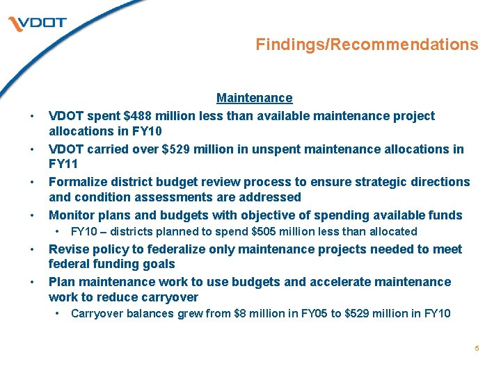 Findings/Recommendations • • Maintenance VDOT spent $488 million less than available maintenance project allocations