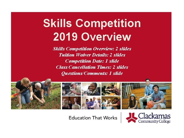 Skills Competition 2019 Overview Skills Competition Overview: 2 slides Tuition Waiver Details: 2 slides