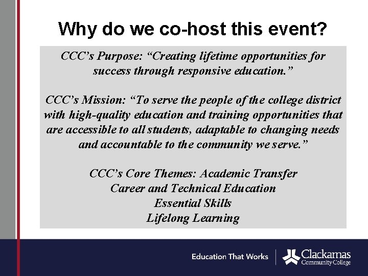"""Why do we co-host this event? CCC's Purpose: """"Creating lifetime opportunities for success through"""