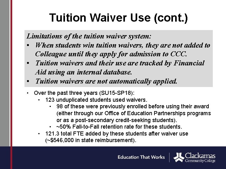 Tuition Waiver Use (cont. ) Limitations of the tuition waiver system: • When students