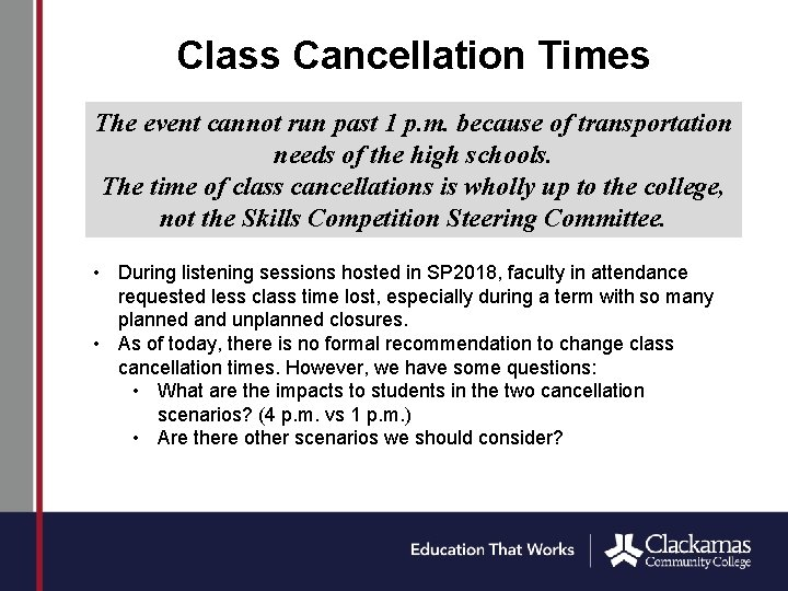 Class Cancellation Times The event cannot run past 1 p. m. because of transportation