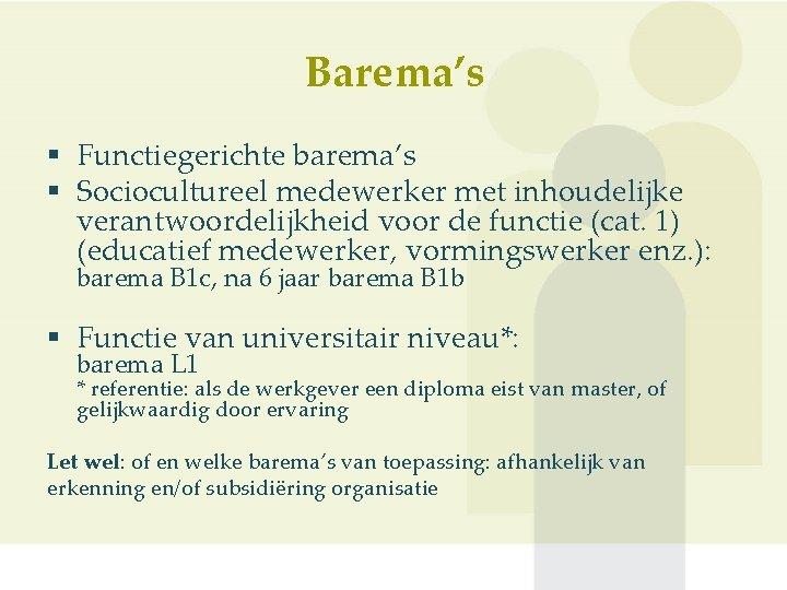 Barema's § Functiegerichte barema's § Sociocultureel medewerker met inhoudelijke verantwoordelijkheid voor de functie (cat.