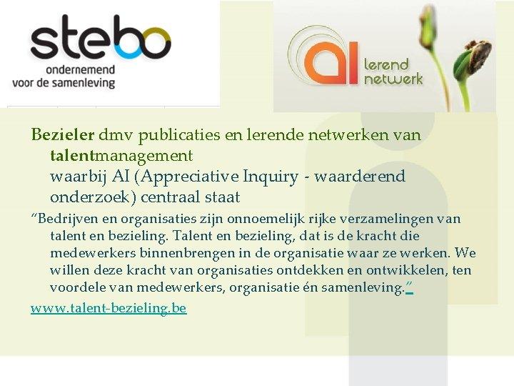 Bezieler dmv publicaties en lerende netwerken van talentmanagement waarbij AI (Appreciative Inquiry - waarderend