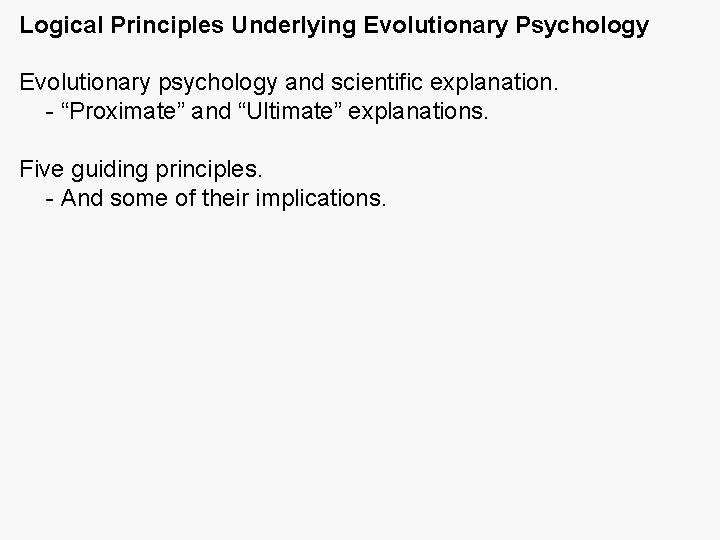 """Logical Principles Underlying Evolutionary Psychology Evolutionary psychology and scientific explanation. - """"Proximate"""" and """"Ultimate"""""""