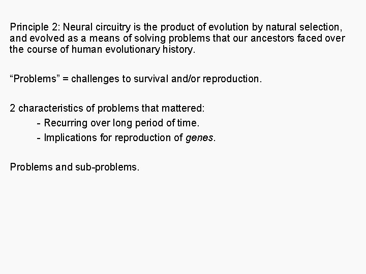Principle 2: Neural circuitry is the product of evolution by natural selection, and