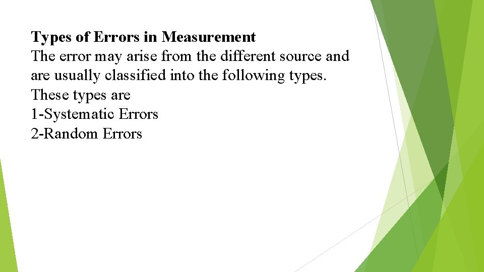 Types of Errors in Measurement The error may arise from the different source and