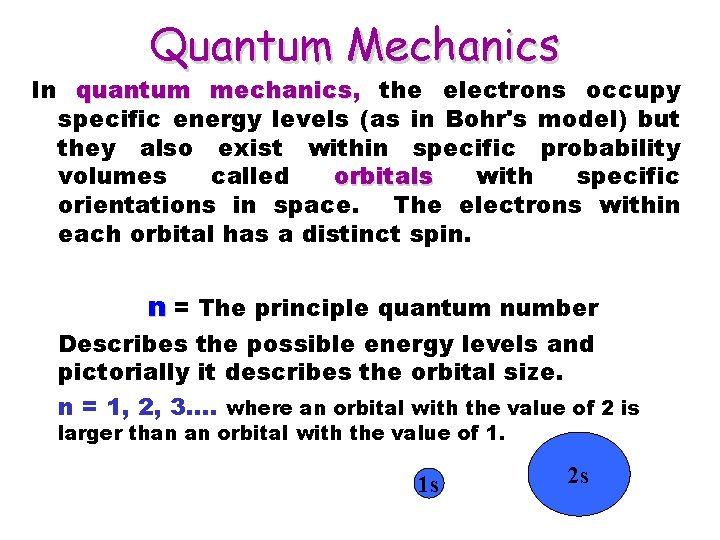 Quantum Mechanics In quantum mechanics, mechanics the electrons occupy specific energy levels (as in