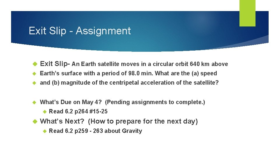 Exit Slip - Assignment Exit Slip- An Earth satellite moves in a circular orbit