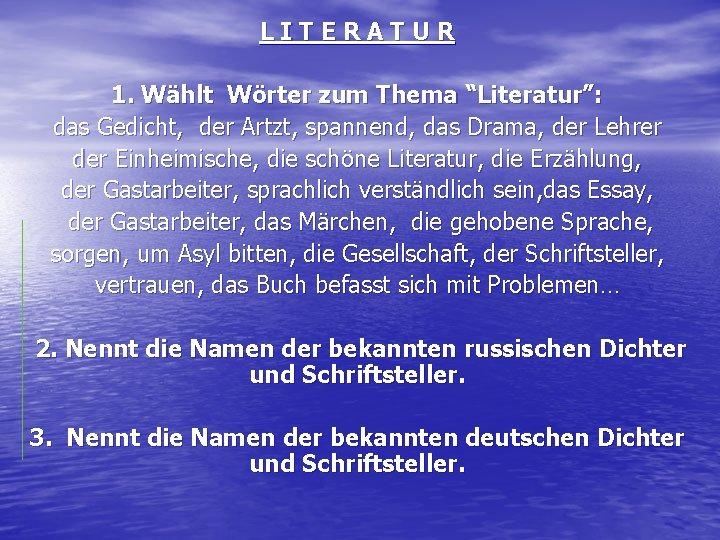 """LITERATUR 1. Wählt Wörter zum Thema """"Literatur"""": das Gedicht, der Artzt, spannend, das Drama,"""
