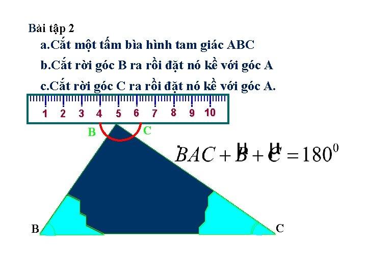 Bài tập 2 a. Cắt một tấm bìa hình tam giác ABC b. Cắt