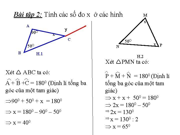 Bài tập 2: Tính các số đo x ở các hình x A 90