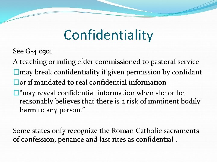 Confidentiality See G-4. 0301 A teaching or ruling elder commissioned to pastoral service �may