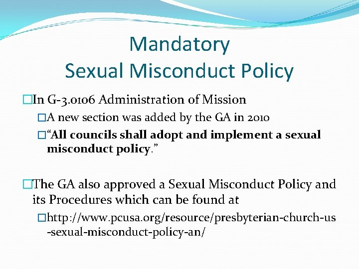 Mandatory Sexual Misconduct Policy �In G-3. 0106 Administration of Mission �A new section was
