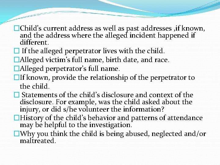�Child's current address as well as past addresses , if known, and the address