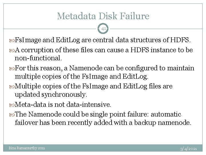Metadata Disk Failure 41 Fs. Image and Edit. Log are central data structures of