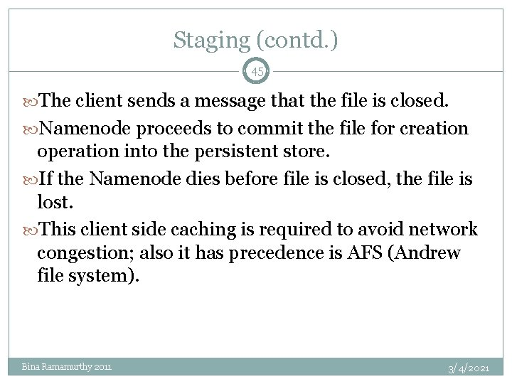 Staging (contd. ) 45 The client sends a message that the file is closed.