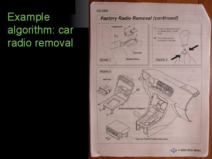 Example algorithm: car radio removal