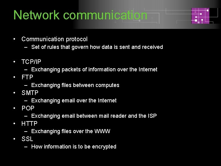 Network communication • Communication protocol – Set of rules that govern how data is