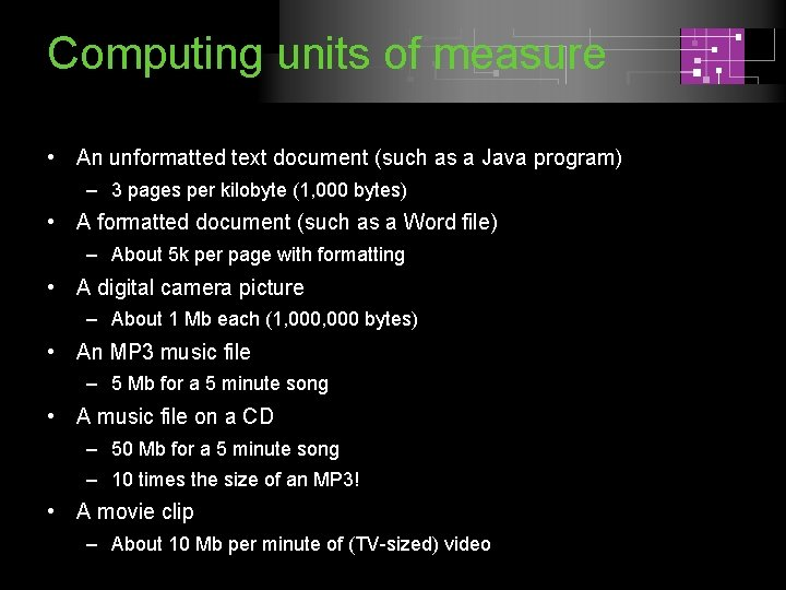 Computing units of measure • An unformatted text document (such as a Java program)