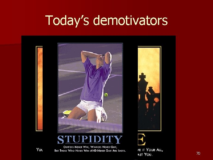 Today's demotivators 70