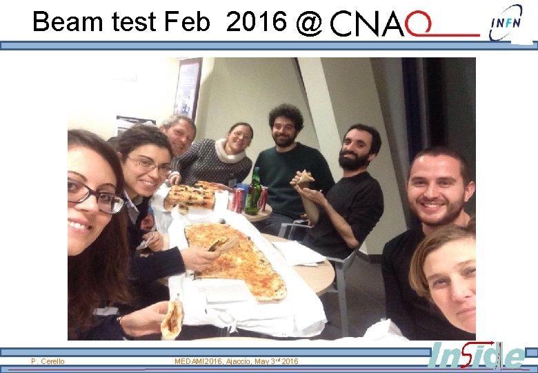 Beam test Feb 2016 @ P. Cerello MEDAMI 2016, Ajaccio, May 3 rd 2016