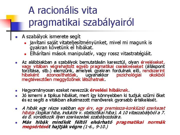 A racionális vita pragmatikai szabályairól n n n A szabályok ismerete segít n javítani