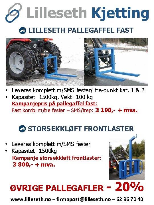 LILLESETH PALLEGAFFEL FAST • Leveres komplett m/SMS fester/ tre-punkt kat. 1 & 2 •