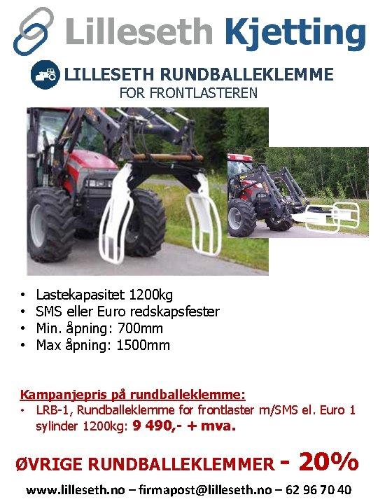 LILLESETH RUNDBALLEKLEMME FOR FRONTLASTEREN • • Lastekapasitet 1200 kg SMS eller Euro redskapsfester Min.