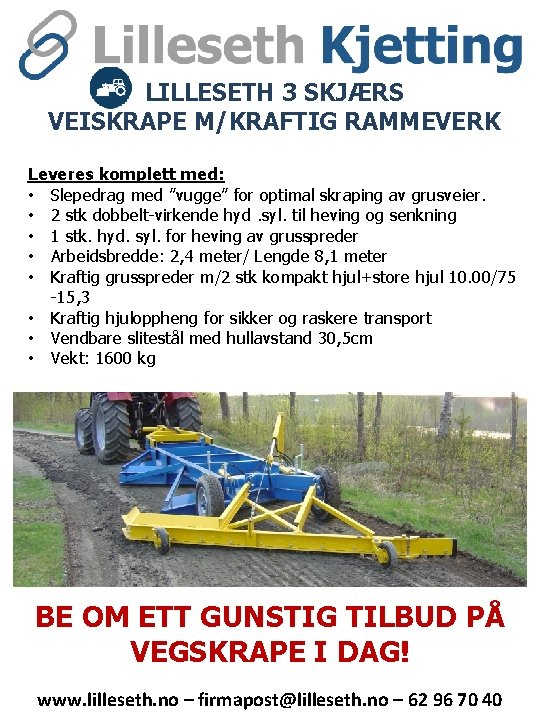 """LILLESETH 3 SKJÆRS VEISKRAPE M/KRAFTIG RAMMEVERK Leveres komplett med: • Slepedrag med """"vugge"""" for"""