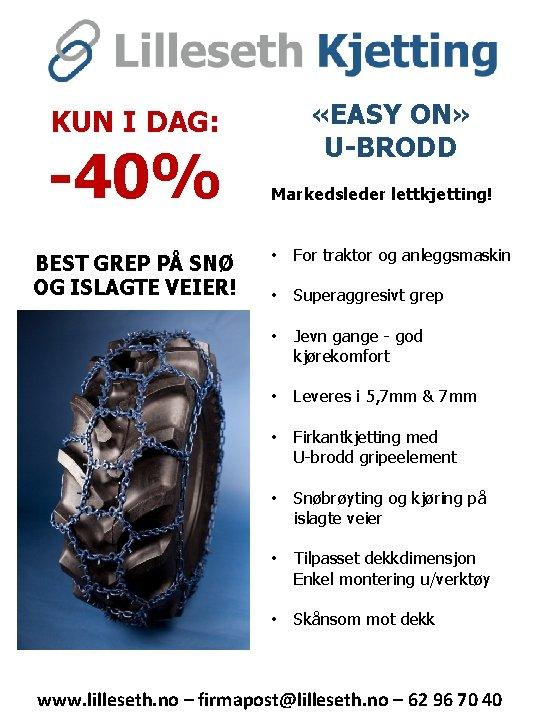 KUN I DAG: -40% BEST GREP PÅ SNØ OG ISLAGTE VEIER! «EASY ON» U-BRODD
