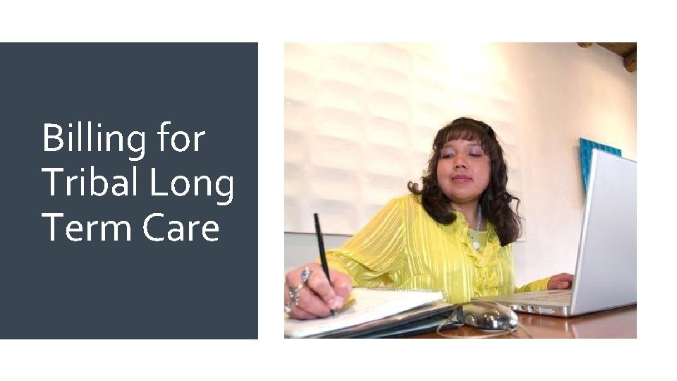 Billing for Tribal Long Term Care