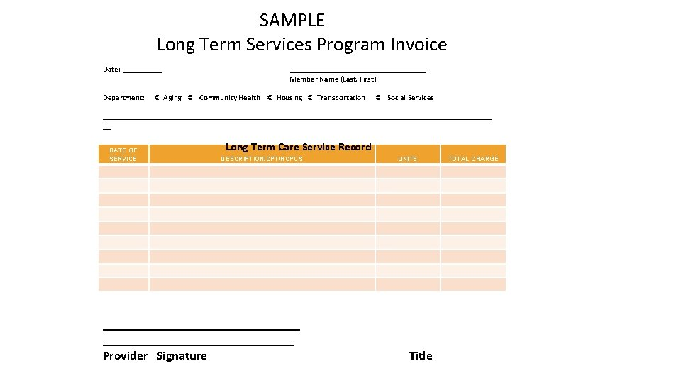 SAMPLE Long Term Services Program Invoice Date: _____ __________________ Member Name (Last, First)