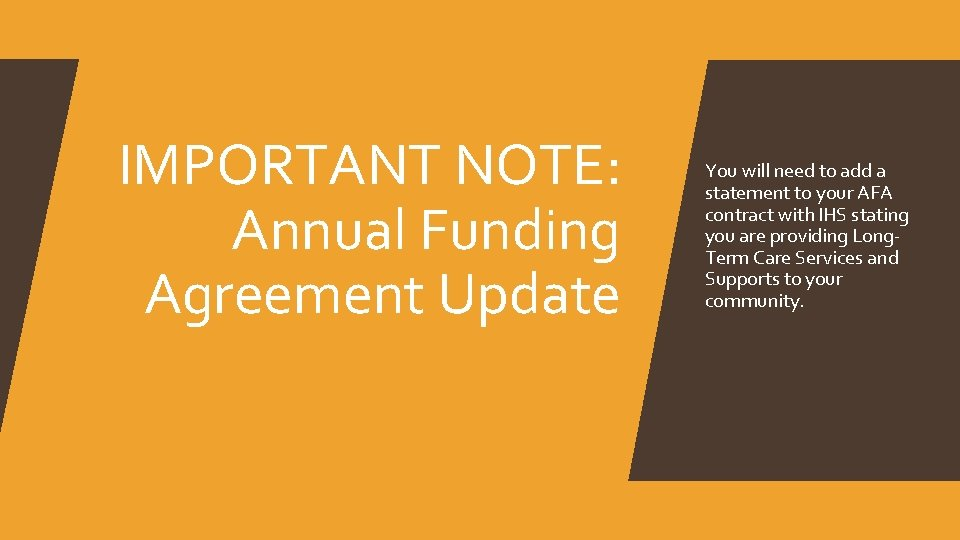 IMPORTANT NOTE: Annual Funding Agreement Update You will need to add a statement to