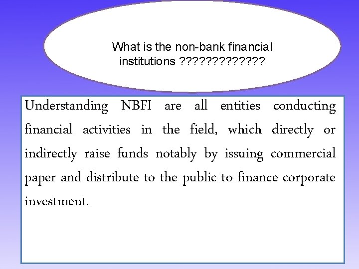 What is the non-bank financial institutions ? ? ? ? Understanding NBFI are all