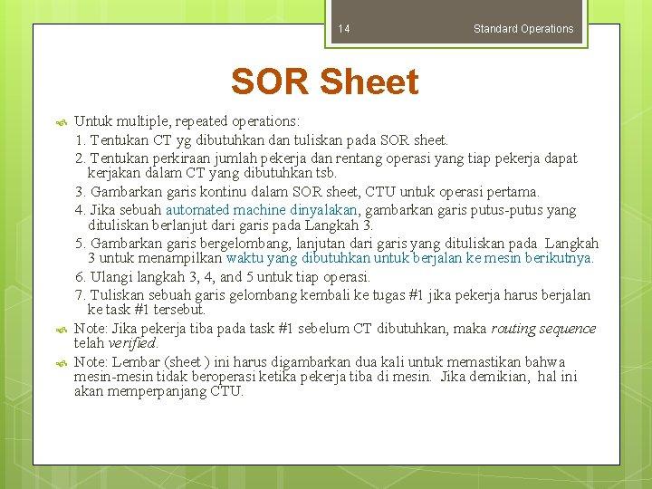 14 Standard Operations SOR Sheet Untuk multiple, repeated operations: 1. Tentukan CT yg dibutuhkan