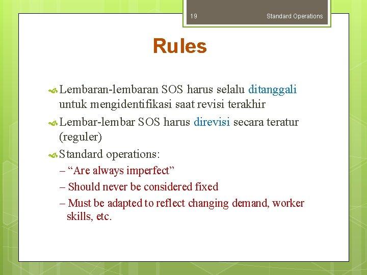 19 Standard Operations Rules Lembaran-lembaran SOS harus selalu ditanggali untuk mengidentifikasi saat revisi terakhir