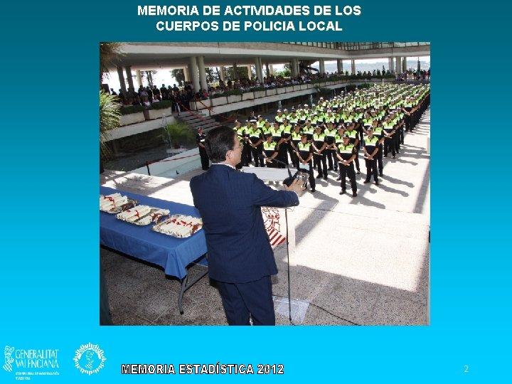 MEMORIA DE ACTIVIDADES DE LOS CUERPOS DE POLICIA LOCAL 2