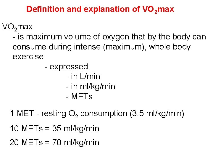 Definition and explanation of VO 2 max - is maximum volume of oxygen that