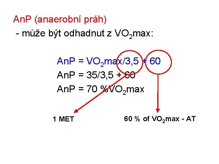 An. P (anaerobní práh) - může být odhadnut z VO 2 max: An. P
