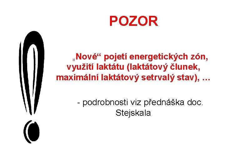 """POZOR """"Nové"""" pojetí energetických zón, využití laktátu (laktátový člunek, maximální laktátový setrvalý stav), …"""